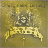 Black Label Society, The Song Remains Not The Same