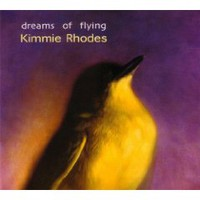 Kimmie Rhodes, Dreams Of Flying