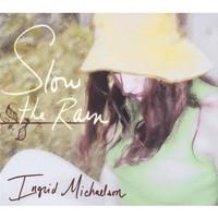 Ingrid Michaelson, Slow the Rain