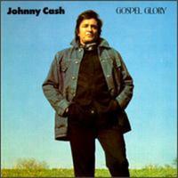 Johnny Cash, Gospel Glory
