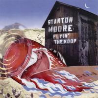 Stanton Moore, Flyin' the Koop