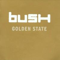 Bush, Golden State