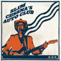 Slim Cessna's Auto Club, Slim Cessna's Auto Club