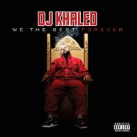 DJ Khaled, We The Best Forever