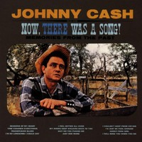 Johnny Cash, Now, There Was a Song!