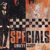 The Specials, Guilty 'til Proved Innocent!