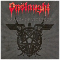Onslaught, Sounds of Violence