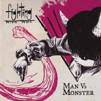 Fighting With Wire, Man Vs. Monster