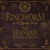 Ringworm, The Venomous Grand Design