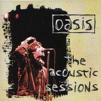 Oasis, The Acoustic Sessions