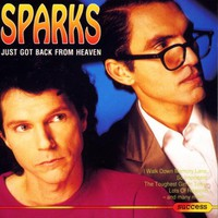 Sparks, Just Got Back From Heaven