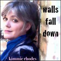 Kimmie Rhodes, Walls Fall Down