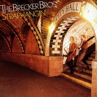 The Brecker Brothers, Straphangin'