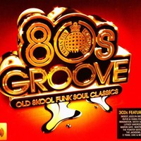 Various Artists, Ministry of Sound: 80s Groove - Old Skool Funk Soul Classics