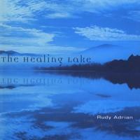 Rudy Adrian, The Healing Lake