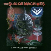 The Suicide Machines, A Match and Some Gasoline