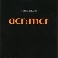 A Certain Ratio, MCR