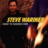 Steve Wariner, Burnin' the Roadhouse Down