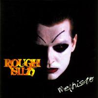 Rough Silk, Mephisto