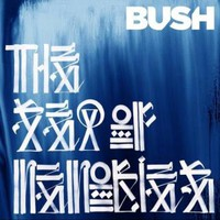 Bush, The Sea Of Memories