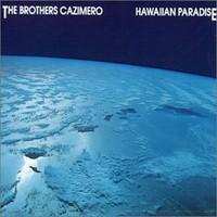 The Brothers Cazimero, Hawaiian Paradise