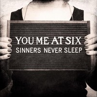You Me At Six, Sinner Never Sleep