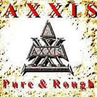 Welp Pure & Rough - Studio Album by Axxis (2002) VV-56