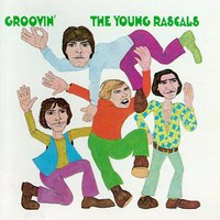 The Young Rascals, Groovin'