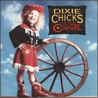 Dixie Chicks, Little Ol' Cowgirl