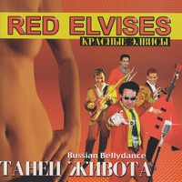 Red Elvises, Russian Bellydance