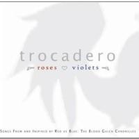 Trocadero, Roses Are Red, Violets Are Blue