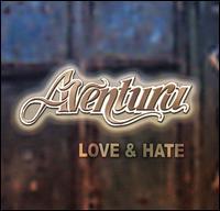 Aventura, Love & Hate
