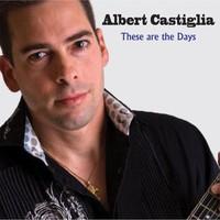 Albert Castiglia, These Are The Days