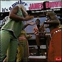 James Brown, It's a Mother