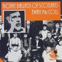 Ewan MacColl, Bothy Ballads of Scotland