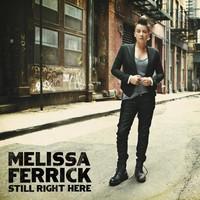 Melissa Ferrick, Still Right Here
