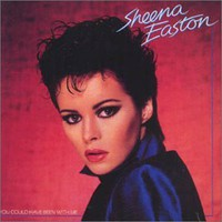 Sheena Easton, You Could Have Been with Me
