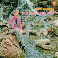 Anne Murray, This Way Is My Way