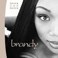 Brandy, Never Say Never