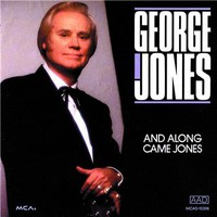 George Jones, And Along Came Jones