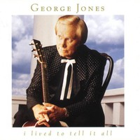 George Jones, I Lived to Tell It All