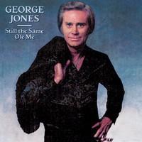 George Jones, Still the Same Ole Me