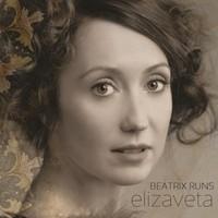 Elizaveta, Beatrix Runs