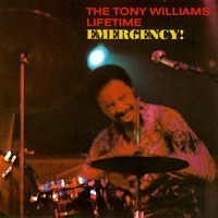 The Tony Williams Lifetime, Emergency!