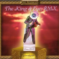 The Residents, The King & Eye: RMX