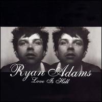Ryan Adams, Love Is Hell
