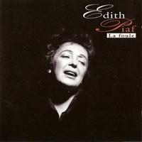 Edith Piaf, La Foule