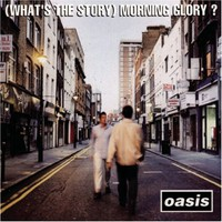 Oasis, (What's the Story) Morning Glory?