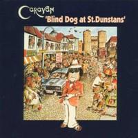 Caravan, Blind Dog At St. Dunstan's