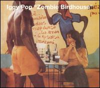 Iggy Pop, Zombie Birdhouse